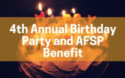 4th Annual Birthday Party and AFSP Benefit