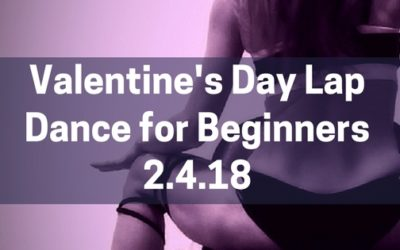 Valentine's Sexy Lap Dance Workshop for Beginners